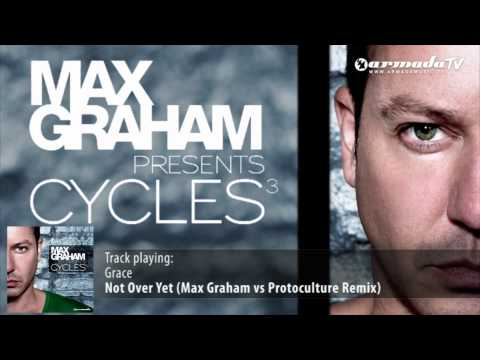 Grace - Not Over Yet (Max Graham vs Protoculture Remix)