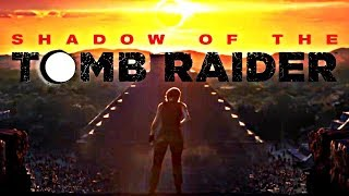 Shadow Of The Tomb Raider - Official Teaser Trailer 2018 (PS4/XBOX ONE/PC)