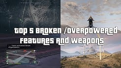 GTA Online Top 5 Most Broken Overpowered Weapons And Features