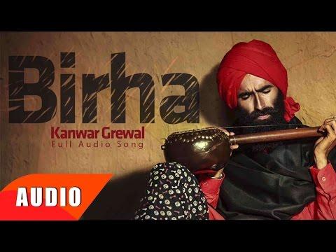 Birha ( Full Audio Song ) | Kanwar Grewal | Punjabi Song Collection | Speed Records