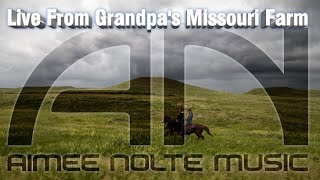 Live From Grandpa's Missouri Farm