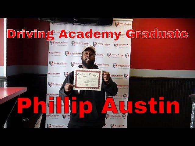 Driving Academy Testimonial - Phillip Austin's Hard Work Paid Off! - Student Testimonial