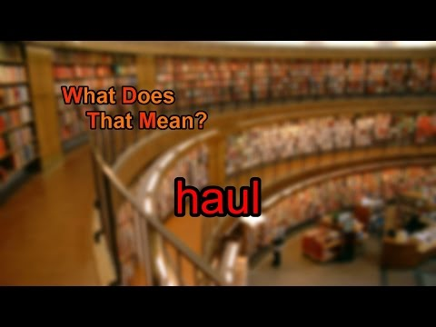 What does haul mean?