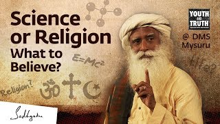 Science or Religion – What to Believe? – Sadhguru Answers
