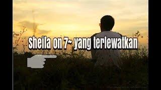 Gambar cover Sheila On 7 - Yang Terlewatkan (Cover Kata Kata Sedih)
