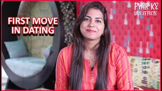 Girl making first move in dating? Love and Relationship   Pyar Ke Side Effects by Pyar.com