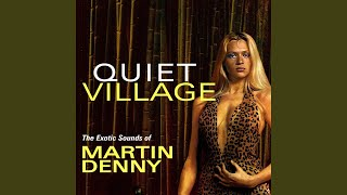Provided to YouTube by IIP-DDS Sake Rock · Martin Denny Quiet Villa...