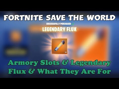 53b) Fortnite Save The World Armory Slots & Legendary Flux & What They Are For