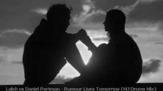 Laleh vs Daniel Portman - Rumour Lives Tomorrow (MJ Drums Mix) [LIVE]