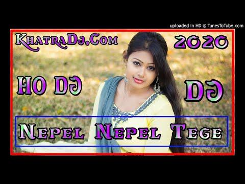 New  Ho Munda Song 2020 || Nepel Nepel Tege Ho Munda Song || Dj Prakash Janumpi (khatra Dj.com) Deha