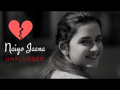 Naiyo Jaana | Unplugged By Shirley Setia