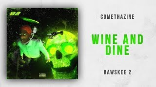 WINE AND DINE Comethazine Bawskee 2