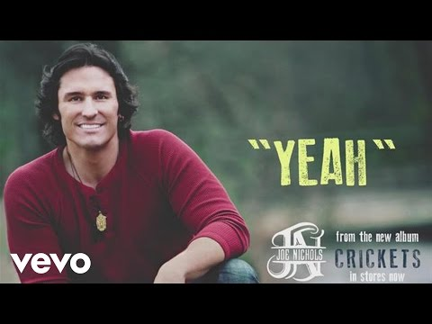 Joe Nichols - Yeah (Audio)