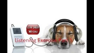 Listening to And Improve English While Sleeping - Listening Exercise Part 5