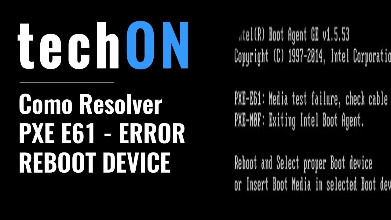 Como Resolver rápido PXE E61 Media Test Failure - Reboot and Select proper  Boot device