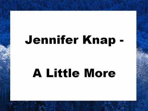 Jennifer Knap - A Little More