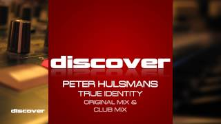 Peter Hulsmans - True Identity (Original Mix)