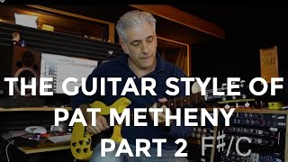 """The Guitar Style of Pat Metheny - Part 2 """"Playing Over Changes"""""""