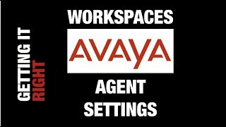 Getting it right! Workspaces: Agent Settings
