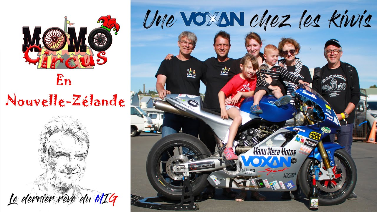 MOMO CIRCUS en Nouvelle-Zélande - Intégrale : Une VOXAN chez les Kiwis.
