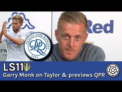 LS11 | Garry Monk on Taylor, Hernandez + QPR