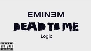 Eminem ft. Logic - Dead To Me (NEW 2019)
