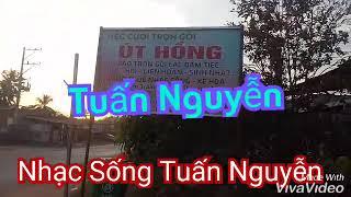 Nhạc Sống Tuấn Nguyễn ấp 4 xã suối dây ĐT 0986575113
