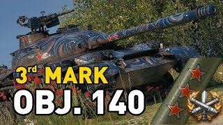 World of Tanks || Object 140 - 3 Marks of Excellence