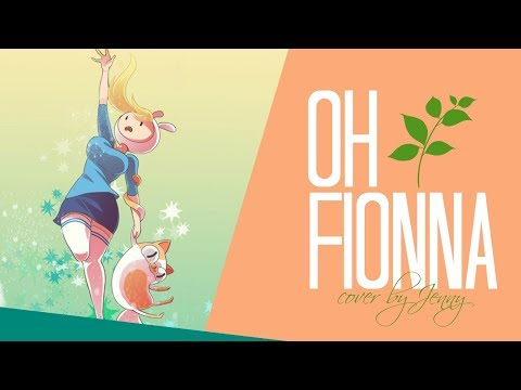 Oh Fionna • cover by Jenny (Adventure Time)