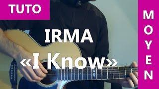 I know - Irma - Tuto Guitare