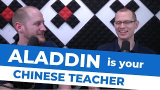 Aladdin is a Chinese Teacher, Didn't You Know?