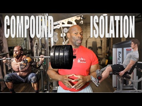 COMPOUND vs. ISOLATION Exercises for MAXIMUM MUSCLE GROWTH?