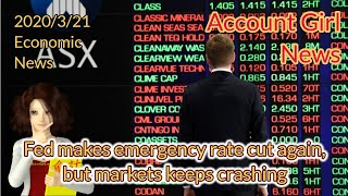 Fed makes emergency rate cut again, but markets keeps crashing —— Account Girl News 2020/3/21