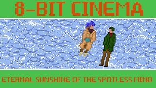 Eternal Sunshine of the Spotless Mind - 8 Bit Cinema