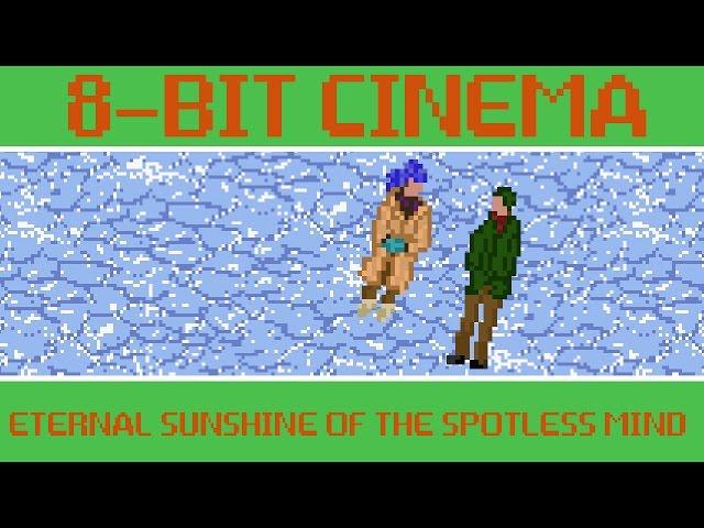 Eternal Sunshine of the Spotless Mind - 8 Bit Cinema
