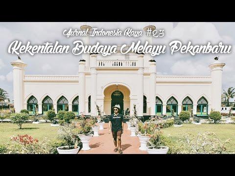 Jurnal Indonesia Kaya #23: Kekentalan Budaya Melayu Pekanbaru