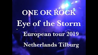 ONE OK ROCK Eye Of The Storm European Tour 2019 In Netherlands
