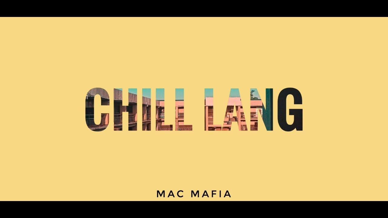 Download Mac Mafia - Chill Lang