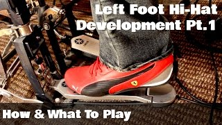 LEFT FOOT HI-HAT DEVELOPMENT Pt.1 - How & What To Play (BEGINNERS)
