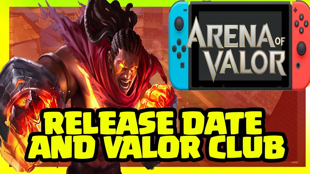Arena Of Valor Switch Release Date Confirmed & Valor: Arena Of Valor