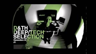 D&TH - Deep / Tech Selection #1 Décembre 2013