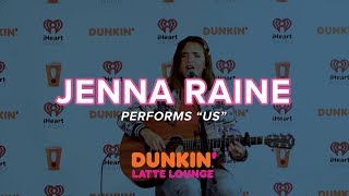 Jenna Raine Performs 'Us' Live | DLL