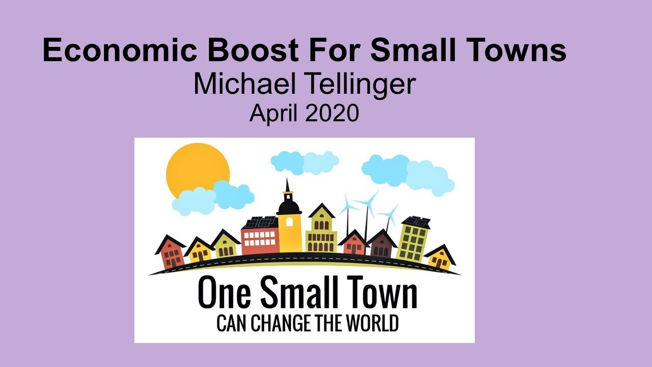 Economic Boost For Small Towns - One Small Town - Can Change The World