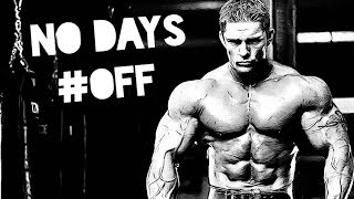 BODYBUILDING MOTIVATION - NO DAYS OFF