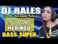 DJ Purnama Merindu - OT RALES Manguggal makmur