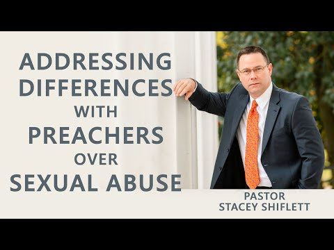 Addressing Differences With Preachers Over Sexual Abuse