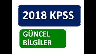 2018 KPSS GÜNCEL BİLGİLER