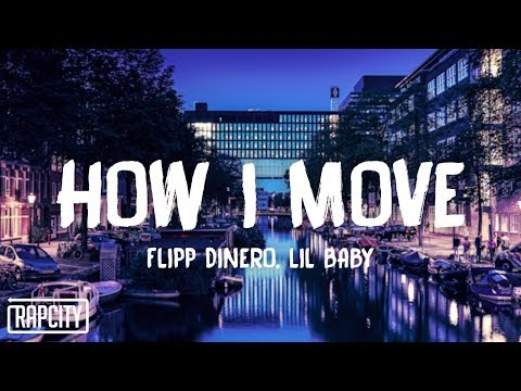Flipp Dinero - How I Move ft. Lil Baby (Lyrics)