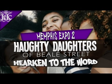 IUIC: Memphis Expo 2 - Haughy Daughters Of Beale Street Hearken To Gods Words!!