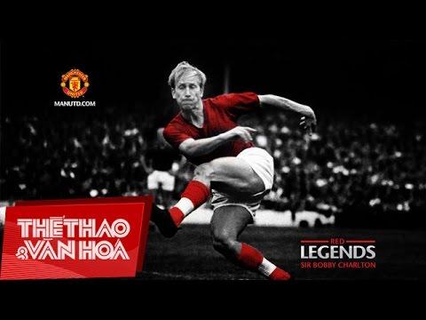 Bobby Charlton - Sống lại từ cõi chết và trở thành người hùng của nước Anh & Manchester United